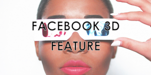 Facebook 3D Feature