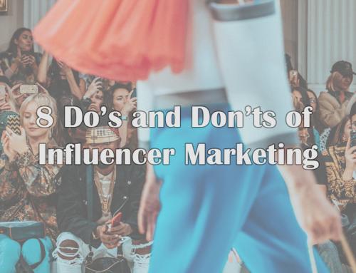 8 Do's & Don'ts of Influencer Marketing