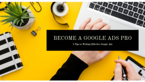 5 Tips for Writing Effective Google Ads