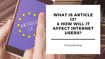 What is Article 13 and How Will it Affect Internet Users -