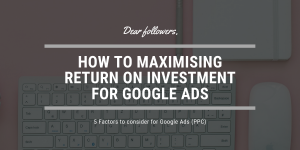 How to maximising Return on Investment for Google Ads