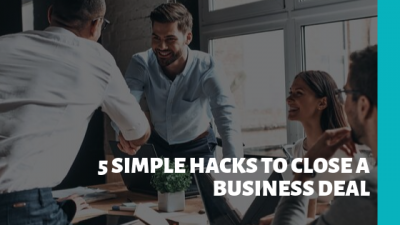 5 simple hacks to close a business deal