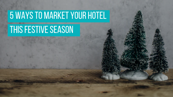 5-ways-to-market-your-Hotel-this-festive-season.