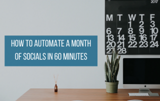 How To Automate A Month Of Socials In 60 Minutes