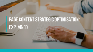 Page Content Strategic optimisation: explained
